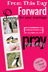 From This Day Forward: Praying For Your Marriage | Satisfaction Through Christ