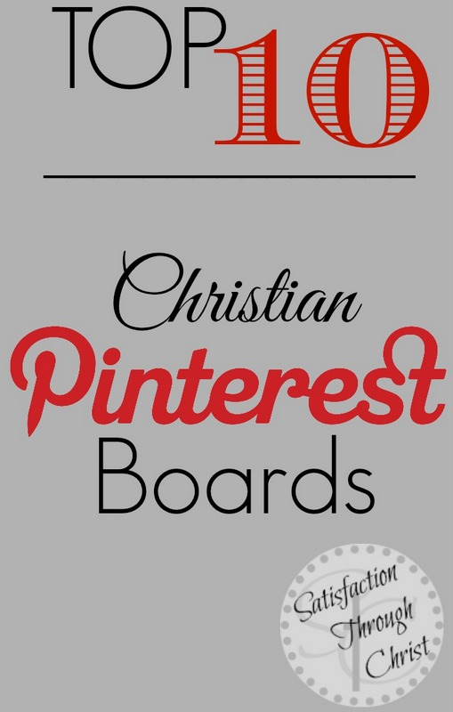 Top 10 Christian based Pinterest boards. Find every day inspiration on Pinterest with a few of the best Christian boards on Pinterest!  Satisfaction Through Christ