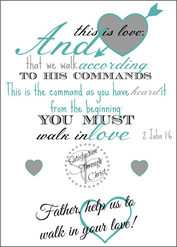 """""""And this is love"""" A prayer journal bible verse printable from Satisfaction Through Christ 