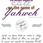 Genesis Chapter Four verse 26b calls us to return to the name of Yahweh. Do you truly believe in God's holiness? Do you worship publicly? (and not just closet-ly?) Free Prayer Journal Printable and Weekly Blog Prayer | Satisfaction Through Christ