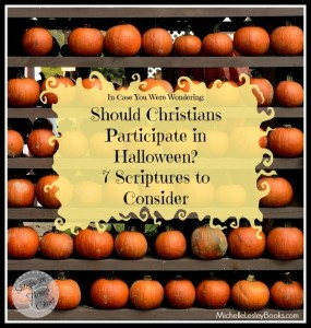 In Case You Were Wondering : Should Christians Participate in Halloween? | Satisfaction Through Christ | 7 scriptures to consider when evaluating your families level of participation in Halloween activities.