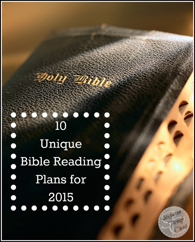 10 Unique Bible Reading Plans For 2015 Satisfaction Through Christ