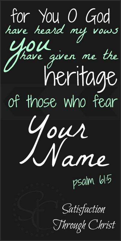 Psalm 61 verse 5   Satisfaction Through Christ