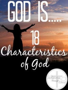 God Is - 18 Characteristics of God | Satisfaction Through Christ