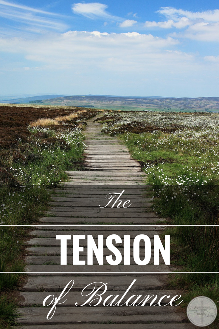 The Tension of Balance | Satisfaction Through Christ