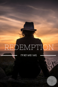 Redemption: I'm Not Who I Was