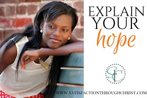 Explain Your Hope from Satisfaction Through Christ