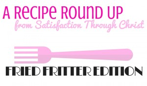 Fried Food Recipes from Shirley @ Satisfaction Through Christ