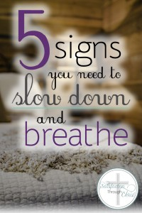 When was the last time you evaluated your need to slow down and rest? Our bodies and minds provide sweet guidance - but so often we choose to ignore it! Take a look at these five signs that you may need to slow down and simply breathe.