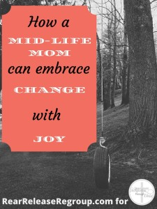 How a mid-life mom can embrace change with joy; 3 truths for moms scared of losing purpose when releasing grown children. Learn to regroup and connect.