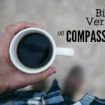 The Bible has a lot to say about compassion, and it's more than just a feeling. Notice how action is always the expected response to feeling compassion.